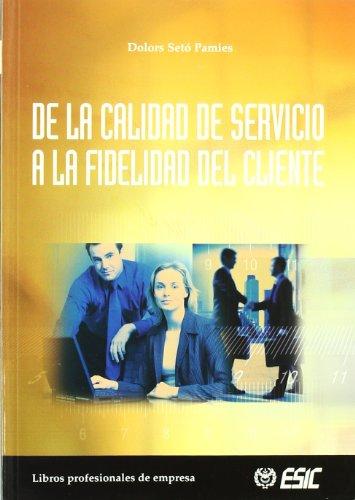 De la calidad de servicio a la fidelidad del cliente (Libros profesionales)