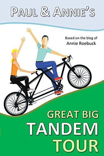 Paul and Annie\'s Great Big Tandem Tour (English Edition)