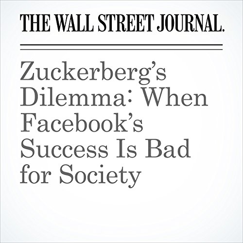 Zuckerberg's Dilemma: When Facebook's Success Is Bad for Society copertina