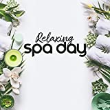 Relaxing Spa Day: Music for Wellness Center, Thalassotherapy, Hair Spa, Full Body Massage