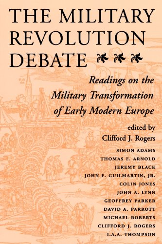 The Military Revolution Debate: Readings On The Military Transformation Of Early Modern Europe (History & Warfare (Paper