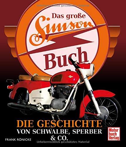 Das große Simson-Buch: Die Geschichte von Schwalbe, Sperber & Co.