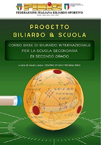 Corso base di biliardo internazionale per la scuola secondaria di secondo grado. Progetto biliardo & scuola