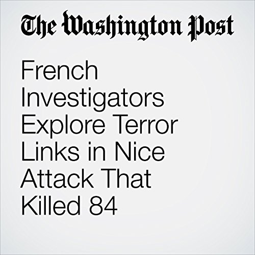 French Investigators Explore Terror Links in Nice Attack That Killed 84 cover art