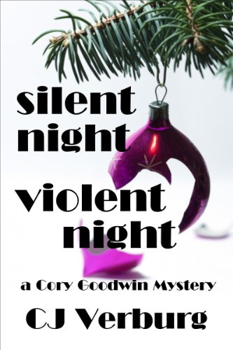 Silent Night Violent Night (Cory Goodwin Mysteries)