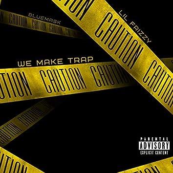 We Make Trap