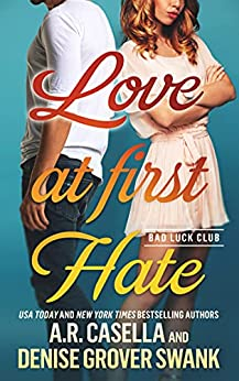 Love at First Hate: An Enemies to Lovers Romantic Comedy (Bad Luck Club) by [Denise Grover Swank, A.R.  Casella]