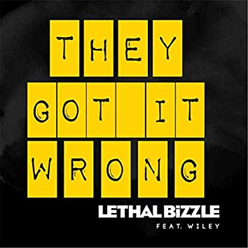They Got It Wrong (feat. Wiley) (feat. Wiley)