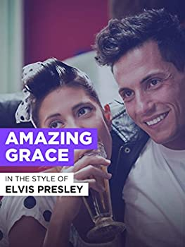 Amazing Grace in the Style of  Elvis Presley
