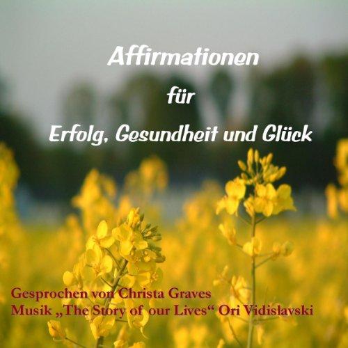 Affirmationen für Erfolg, Gesundheit und Glück audiobook cover art
