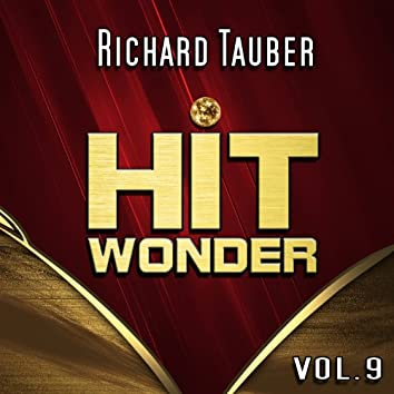 Hit Wonder: Richard Tauber, Vol. 9
