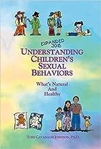 Understanding Children's Sexual Behaviors: What's Natural and Healthy