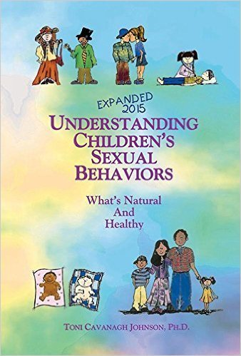 Understanding Children's Sexual Behaviors: What's Natural and Healthy