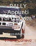 RALLY appunti di una vita: Il Sapore della Passione 2...