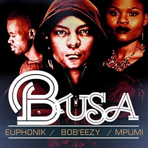 Euphonik, Bob'Eezy & Mpumi