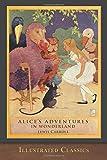 Alice's Adventures in Wonderland (Illustrated Classics): Illustrated by John Tenniel