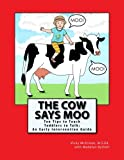 The Cow Says Moo: Ten Tips to Teach Toddlers...