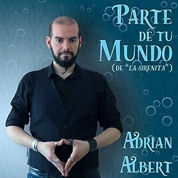 """Parte De Tu Mundo (De """"La Sirenita"""")"""