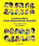 Lo indispensable de Unas lesbianas de cuidado (Reservoir Gráfica)