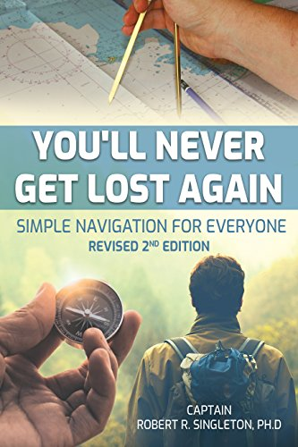 You'll Never Get Lost Again: Simple Navigation for Everyone, Revised 2nd Edition