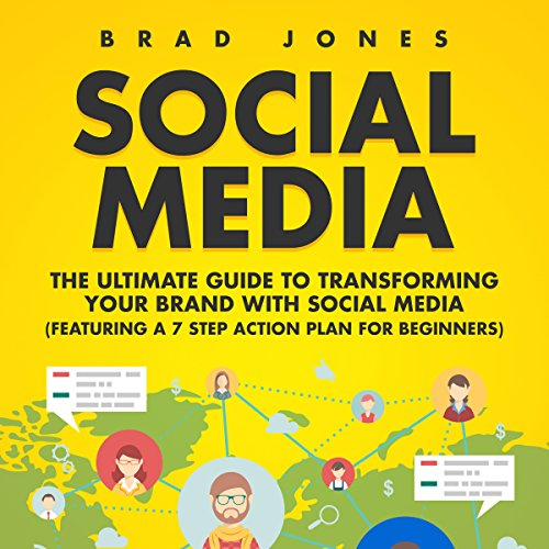 Social Media: The Ultimate Guide to Transforming Your Brand with Social Media audiobook cover art
