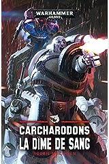 Carcharadons: La dime de sang (Warhammer 40000) (French Edition) Paperback