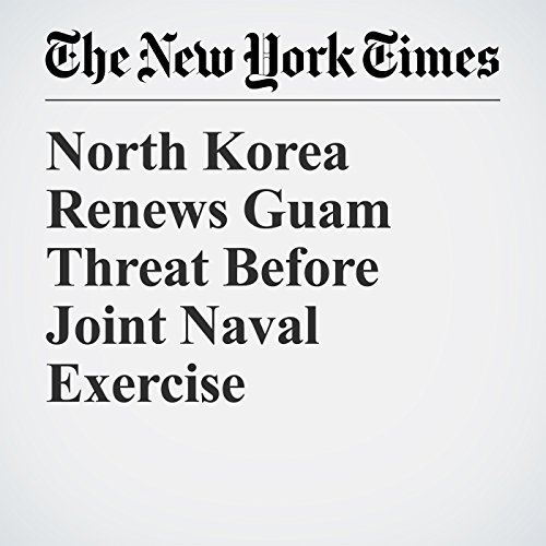 North Korea Renews Guam Threat Before Joint Naval Exercise copertina