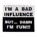 Soy una Mala Influencia, Pero Damn I'm Fun Parche Bordado táctico para Airsoft, Paintball, Cosplay