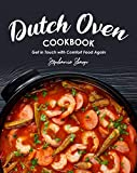 Dutch Oven Cookbook: Get in Touch with Comfort Food Again