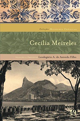 As melhores crônicas de Cecilia Meireles: seleção e prefácio: Leodegário A. De Azevedo Filho