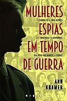 Mulheres Espias em Tempo de Guerra (Portuguese Edition)