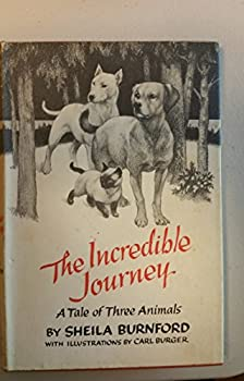 Hardcover The Incredible Journey A Tale Of Three Animals Book