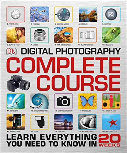 Digital Photography Complete Course: Learn Everything You Need to Know in 20 Weeks - Hardcover by David Taylor