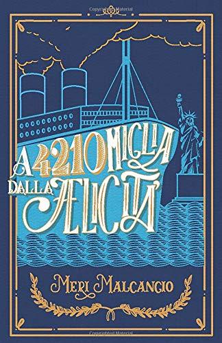 A 4210 Miglia dalla Felicità: Romanzo (Italian Edition)