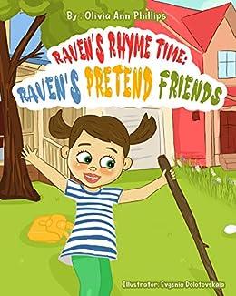Raven's Pretend Friends (Raven's Rhyme Time Book 1) by [Olivia Ann Phillips, Evgenia Dolotovskaia]