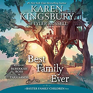 Best Family Ever                   By:                                                                                                                                 Karen Kingsbury,                                                                                        Tyler Russell                               Narrated by:                                                                                                                                 Rebekkah Ross,                                                                                        Tara Sands                      Length: 5 hrs and 30 mins     16 ratings     Overall 4.9