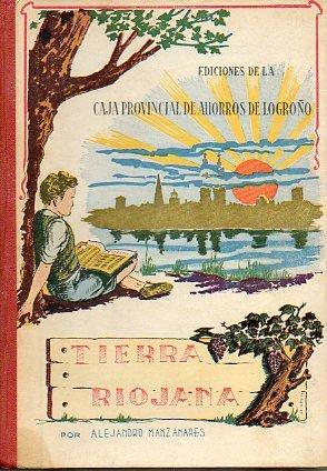 TIERRA RIOJANA. Ilustraciones de Germán Sáez y Alfredo Ruiz.
