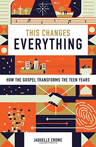 This Changes Everything: How the Gospel Transforms the Teen Years (Best Gud Night Sms)