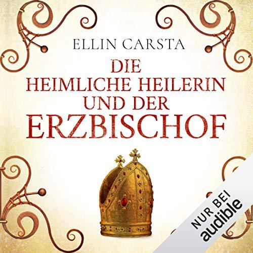 Couverture de Die heimliche Heilerin und der Erzbischof