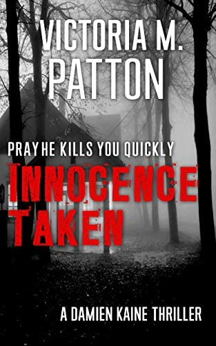 Innocence Taken Pray He Kills You Quickly A Damien Kaine Thriller Damien Kaine Series Book 1 product image
