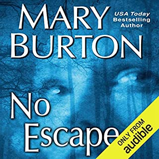 No Escape                   Written by:                                                                                                                                 Mary Burton                               Narrated by:                                                                                                                                 Jean Alexander                      Length: 11 hrs     3 ratings     Overall 4.7