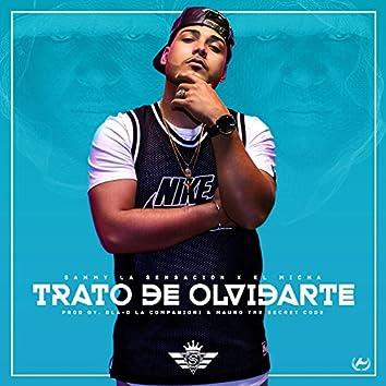 Trato de Olvidarte (feat. El Micha)