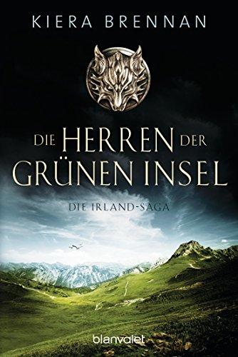 Die Herren der Grünen Insel: Roman (Die Irland-Saga 1)