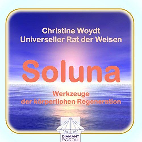 Soluna. Werkzeuge der körperlichen Regeneration. Universeller Rat der Weisen Titelbild