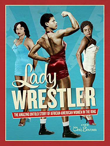 Lady Wrestler: The Amazing, Untold Story of African-American Women in the Ring