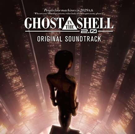 GHOST IN THE SHELL-攻殻機動隊 2.0 ORIGINAL SOUNDTRACK