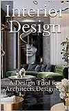 interior design: a design tool for architects,designers (english edition)