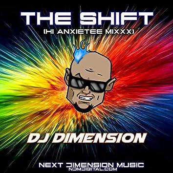 The Shift (Hi Anxietee Mixxx)