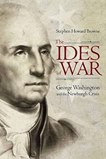 The Ides of War: George Washington and the Newburgh Crisis