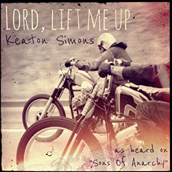 Lord, Lift Me Up